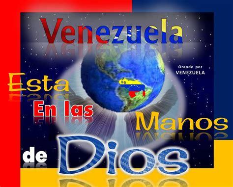 imagenes de oracion x venezuela orando por venezuela v28infinito