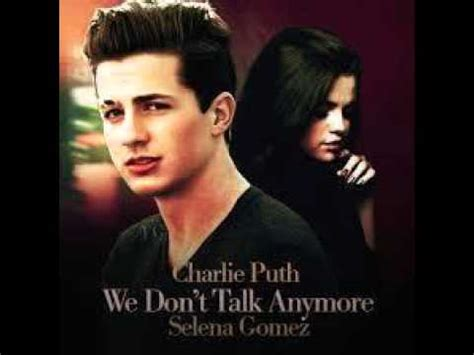 charlie puth we don t talk anymore chord charlie puth we don t talk anymore audio ft selena gomez