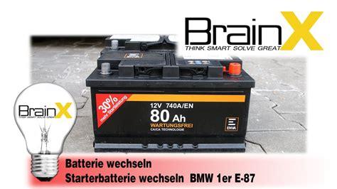 Bmw 1er E87 Batterie by Bmw 1er Batterie Wechseln Autobatterie Starterbatterie