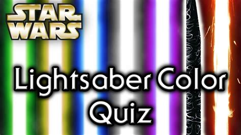 wars lightsaber color quiz find out your lightsaber color wars quiz