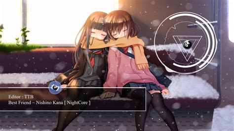 best friend nishino kana best friend nishino kana nightcore