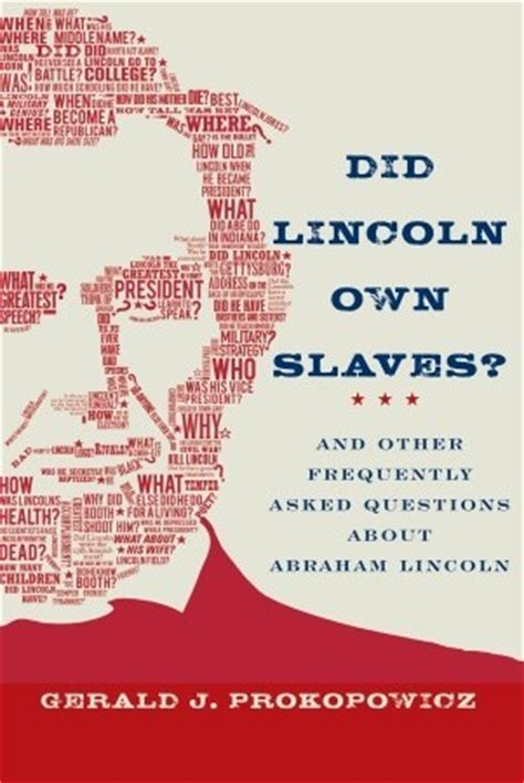 did abraham lincoln own slaves did lincoln own slaves and other frequently asked