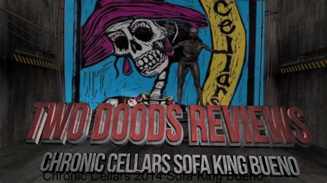 chronic cellars sofa king bueno sofa king bueno matasanos org