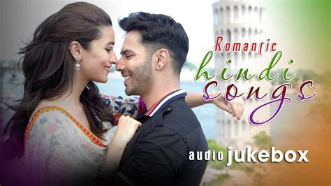 ROMANTIC HINDI SONGS 2017   Latest Bollywood Love Songs