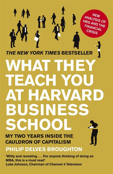 What It Takes To Get Into Harvard Mba by What They Teach You At Harvard Business School Penguin