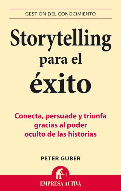 libro superpoderes del xito para resumen del libro storytelling para el 233 xito de peter guber