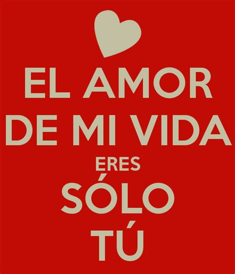 eres el amor de mi vida el amor de mi vida eres s 211 lo t 218 poster sergio keep