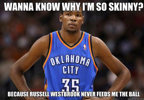 wanna know why i m so skinny because russell westbrook