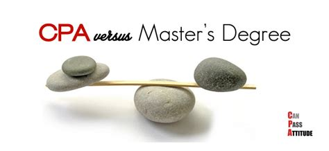 Masters Degree In Accounting Vs Mba by Masters Degree Vs Cpa Which Is Better For My Career Prospect