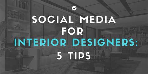 social media for interior designers 5 things to do