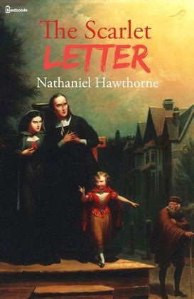 scarlet letter nathaniel hawthorne feedbooks