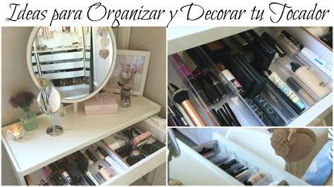 como ordenar y decorar mi casa ideas para organizar y decorar mi tocador youtube
