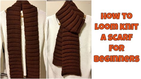 loom knitting scarf patterns for beginners how to loom knit a scarf for beginners