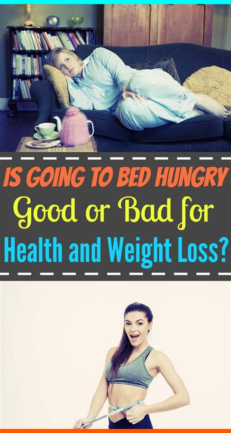 is it good to go to bed hungry is going to bed hungry good or bad for health and weight loss