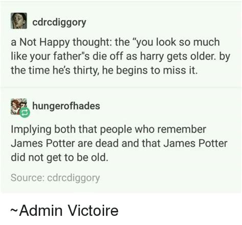 Happy Thoughts Meme - cdrcdiggory a not happy thought the you look so much like your fathers die off as harry gets