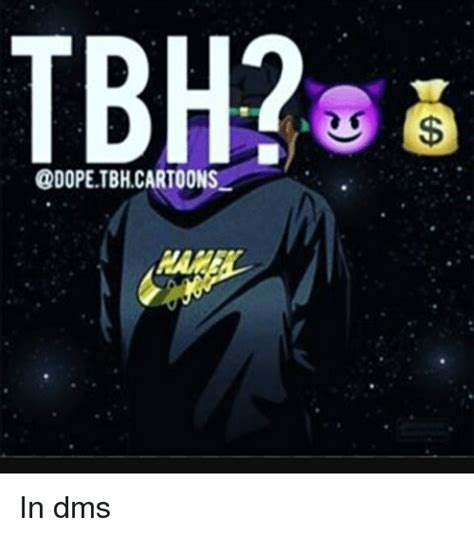 Tbh Meme - tbh tbhcartoons in dms dope meme on sizzle