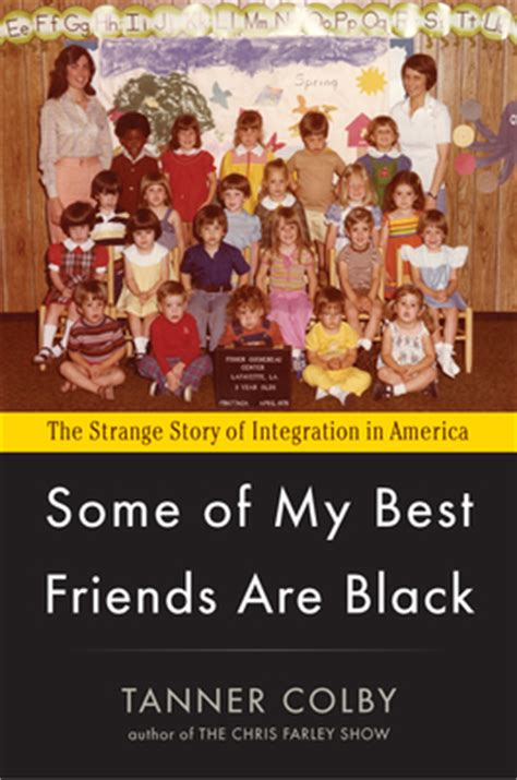 things black are scared to say books some of my best friends are black the strange story of