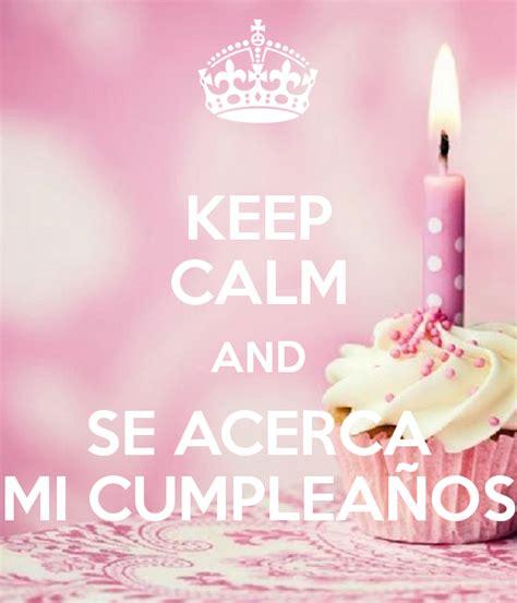 imagenes de keep calm es mi cumpleaños keep calm and se acerca mi cumplea 209 os poster