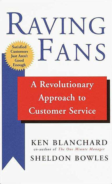 raving fans ken blanchard raving fans a revolutionary approach to customer service