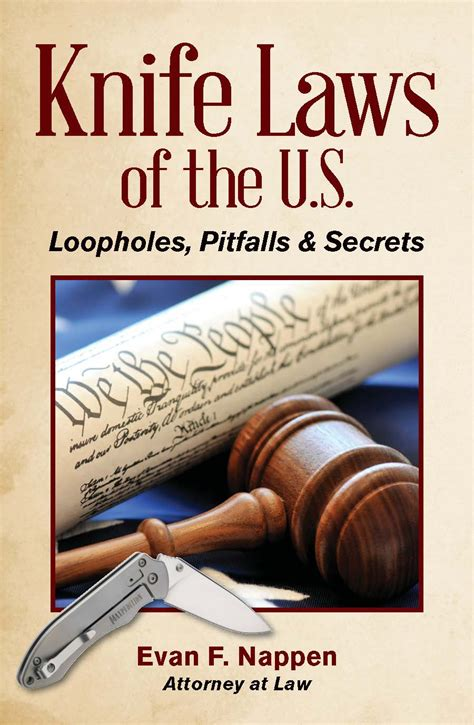 us knife laws knife laws of the u s loopholes pitfalls secrets