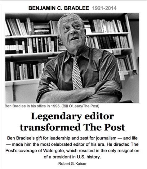 ben bradlee dead legendary washington post editor led ben bradlee legendary washington post editor dies at