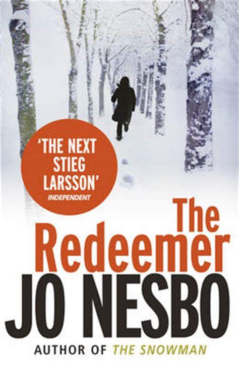 the redeemer harry hole 0307595854 jo nesbo books in order waterstones