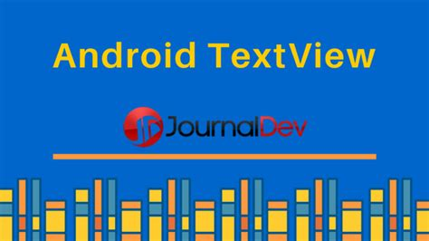 android textview layout width wrap content android textview journaldev