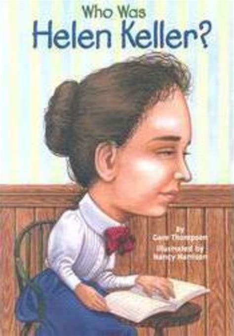 scholastic biography helen keller who was helen keller by gare thompson scholastic