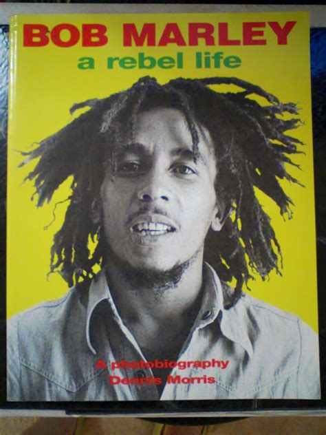 bob marley a biography greenwood biographies series by bob marley a rebel life a photobiography by dennis morris