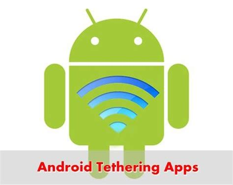 tethering app for android best tethering app for android blogs pc