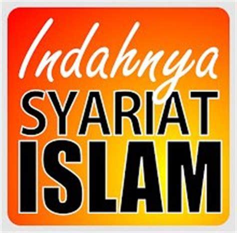 Syahadatain Syarat Utama Tegaknya Syariat Islam syariat islam itu indah bamah