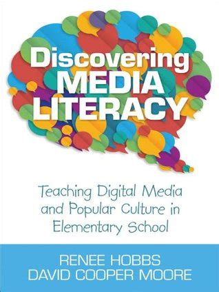 digital media and society books discovering media literacy teaching digital media and