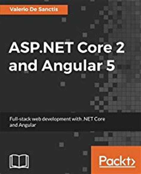 asp net 2 and angular 5 stack web development with net and angular books asp net 2 and angular 5 stack web development