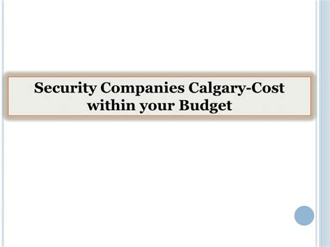 ppt security companies calgary cost within your budget