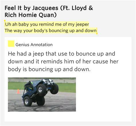 You Remind Me Of My Jeep Lyrics Uh Ah Baby You Remind Me Of My Jeeper The Way Your
