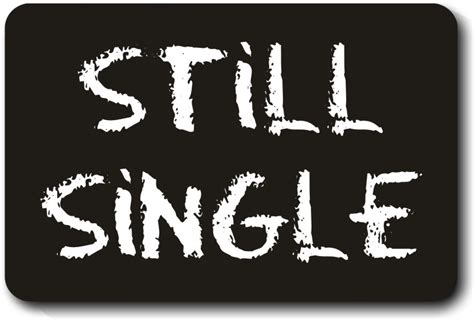 I Am Single top 12 reasons why you are still single listovative