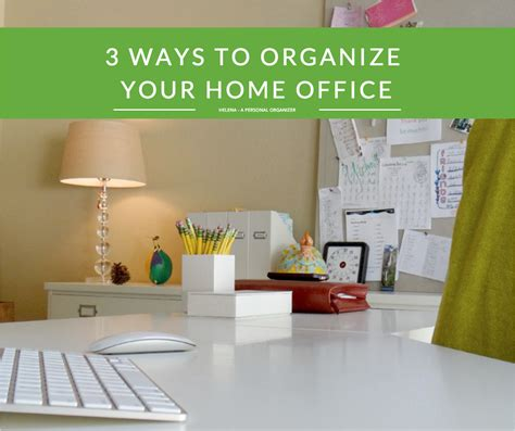 organize your home office organize your home office home office organization ideas a