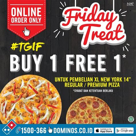 domino pizza semarang domino s pizza promo friday treat buy 1 free 1 katalog