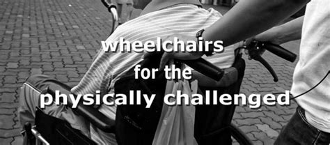 wheelchair for physically challenged sound servant ministries 187 wheelchairs for physically