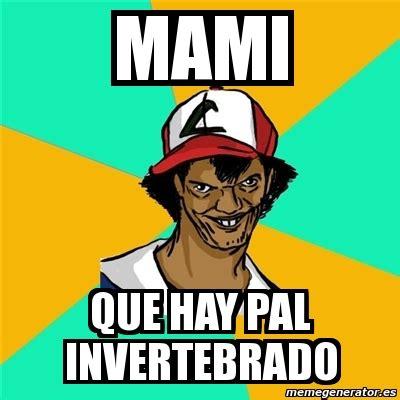 Meme Mami - meme ash pedreiro mami que hay pal invertebrado 2557482