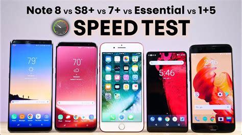 galaxy note 8 vs s8 plus vs 7 vs essential vs 1 5 speed test
