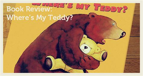 where s my teddy books mumcentral book review where s my teddy