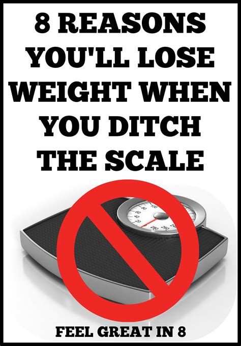 8 Reasons To The by 8 Reasons You Ll Lose Weight When You Ditch The Scale