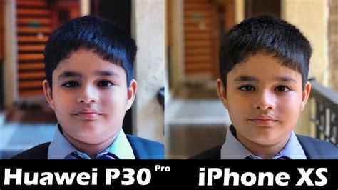 huawei p pro  iphone xs camera comparison  hindi      camera youtube
