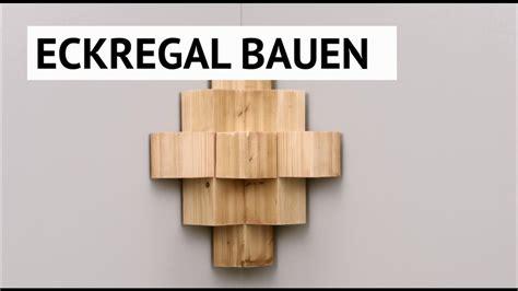 Eckregal Selber Bauen 1328 diy tutorial eckregal selber bauen
