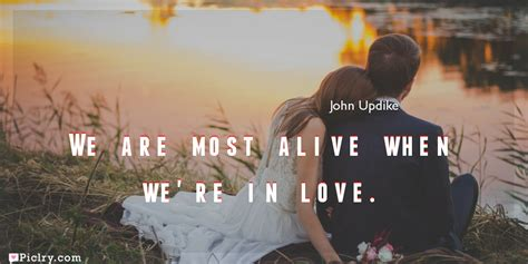 we are in love meaning of we are most alive when we re in love