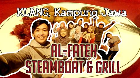 steamboat klang al fateh steamboat grill klang kung jawa youtube