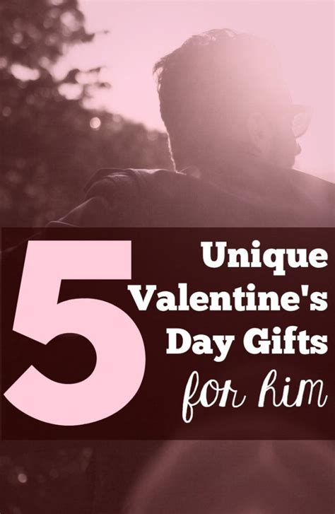 cool valentines day ideas for him 5 unique s day gift ideas for him valentines