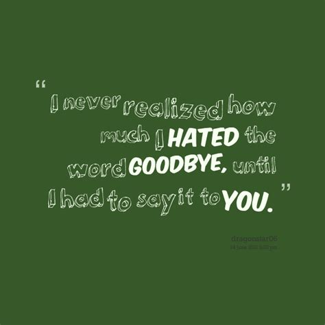 goodbye quotes never say goodbye quotes quotesgram