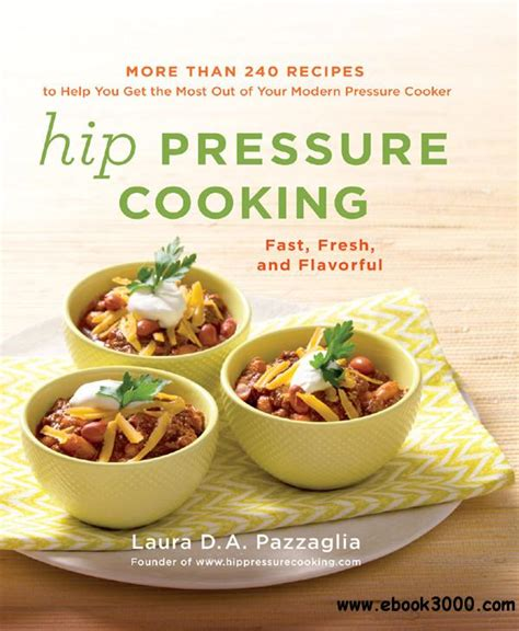 Pdf Hip Pressure Cooking Fresh Flavorful by Hip Pressure Cooking Fast Fresh And Flavorful Free